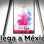 LG G3 llega a México
